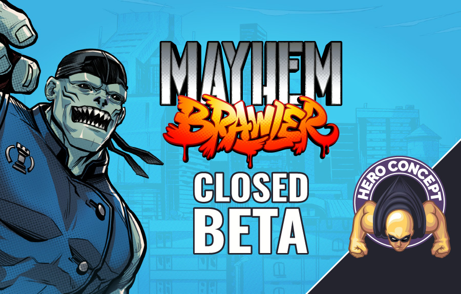 Mayhem Brawler Closed Beta
